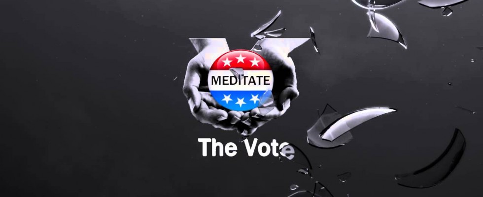 Meditate the Vote – the Real Conversation