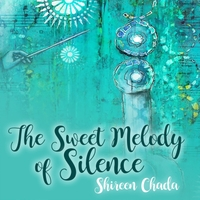 The Sweet Melody of Silence – New Meditation Album